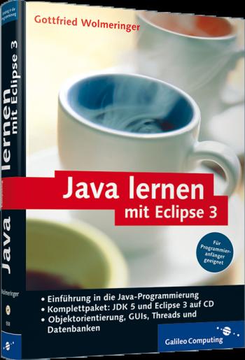 Gottfried Wolmeringer - Java lernen mit Eclipse 3 - Cover